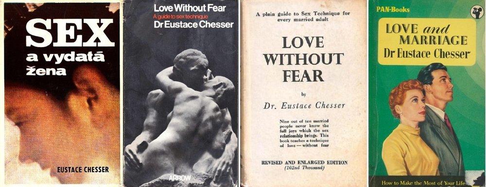 Obálky kníh Dr. Eustace Chessera. Jeho najznámejšia kniha Love without Fear (1940) vychádza dodnes.