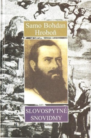 Výber z poézie S. B. Hroboňa vyšiel pod názvom Slovospytné snovidmy.