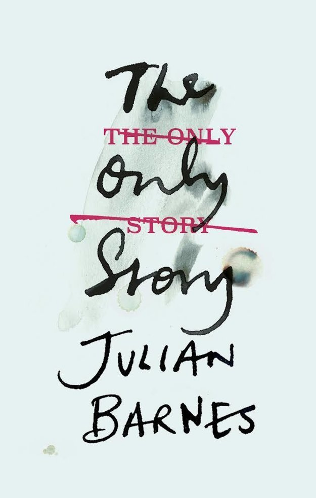 Julian Barnes: The Only story (Jonathan Cape London, 2018)