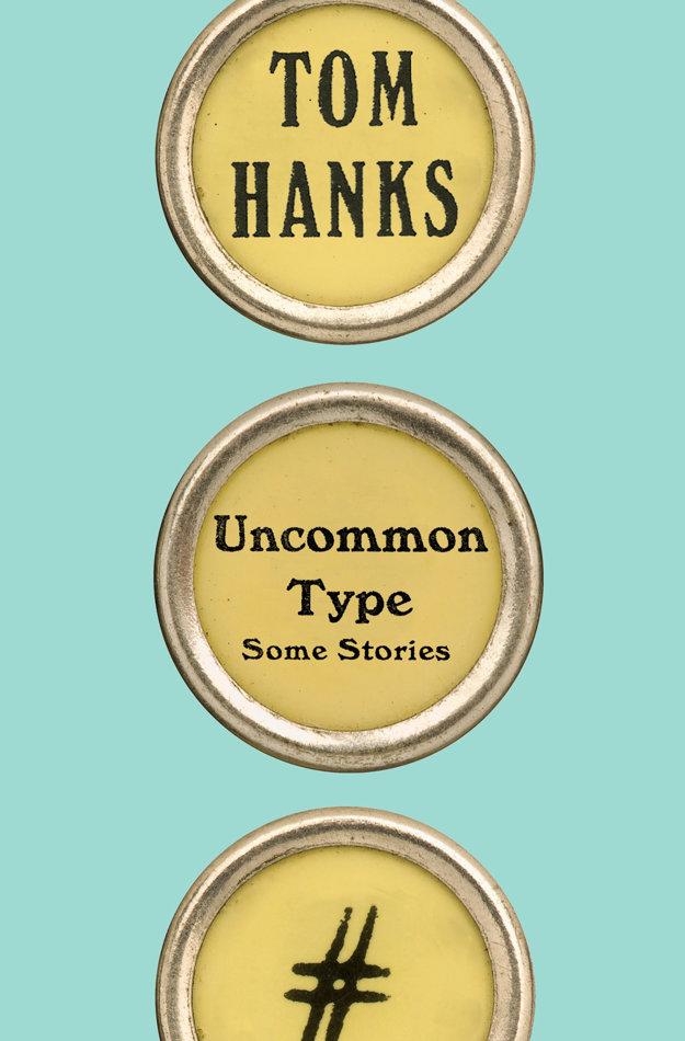 Tom Hanks: Uncommon Type (Knopf, október 2017)