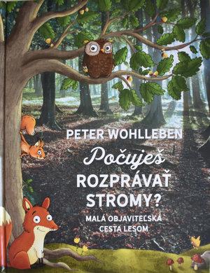 Peter Wohlleben: Počuješ rozprávať stromy? (Tatran 2017)