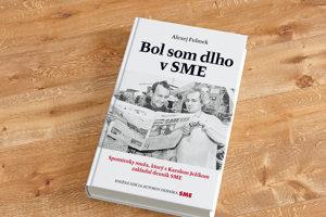 Kniha Bol som v dlho v SME.