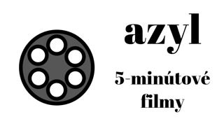 Azyl: Päťminútové filmy