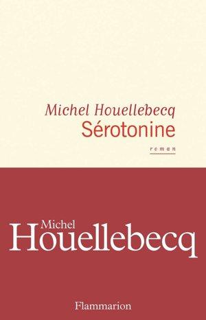 Michel Houellebecq: Sérotonín. Z originálu Sérotonine @Flammarion, Paris, 2019 do nemčiny preložil Stephan Kleiner (DuMont Buchverlag, Köln 2019)