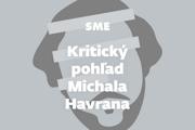 Kritický pohľad Michala Havrana.