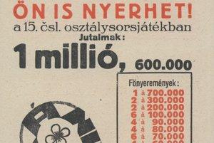 Aj vy môžete vyhrať jeden milión! – Lós štátnej lotérie.