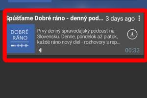 Ťuknite na názov podcastu a zobrazí sa vám zoznam epizód. Ťuknite na ikonku pre stiahnutie epizódy, ktorú chcete počúvať. Relácia sa stiahne do zariadenia.
