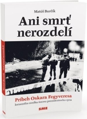 Matúš Burčík: Ani smrť nás nerozdelí.