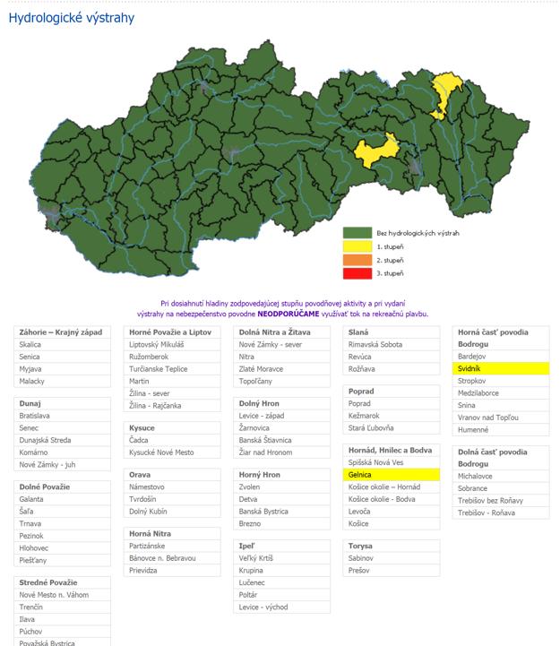 Hydrologické výstrahy prvého stupňa hlási Slovenský hydrometeorologický ústav pre okresy Gelnica a Svidník.