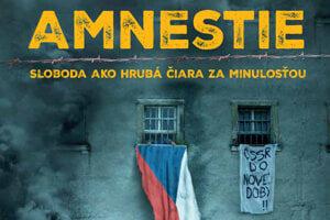 Amnestie. Sloboda ako hrubá čiara za minulosťou (Slovart 2019)