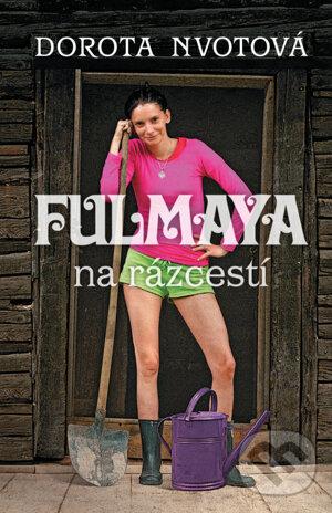 Fulmaya na rázcestí - Dorota Novotná