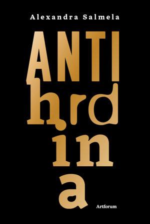 Alexandra Salmela: Antihrdina (Artforum, 2017)