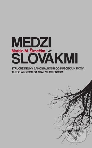 Publikácia Medzi Slovákmi (Martin M. Šimečka)