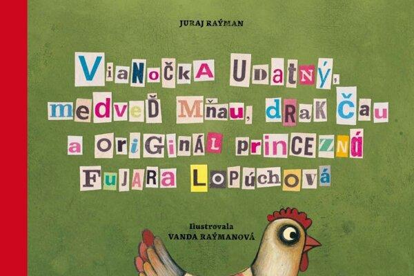 Juraj Raýman, Vanda Raýmanová: Vianočka Udatný, medveď Mňau, drak Čau a originál princezná Fujara Lopúchová (filmotras 2014)