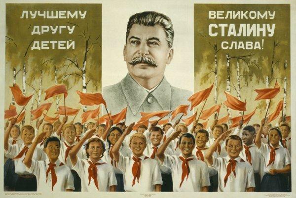 Najväčšiemu priateľovi detí, veľkému Stalinovi sláva.