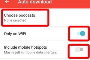 """Uistite sa , že je zaškrtnutá možnosť """"Only on WiFi a vypnutá možnosť """"Include mobile hotspots"""". Tak sa budú podcasty automaticky sťahovať len ak budete pripojený na WiFi sieť a nebudú vám odoberať z mobilného dátového paušálu. Následne ťuknite na možnosť """"Choose podcasts"""", kde si budete môcť vybrať, ktoré podcasty sa majú automaticky sťahovať."""
