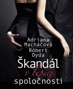 Macháčová - Dyda: Škandál v lepšej spoločnosti (Ikar, 2016)