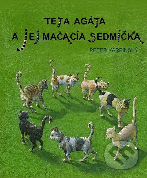 Teta Agáta a jej mačacia sedmička / Peter Karpinský