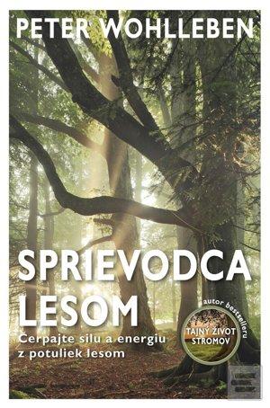 Publikácia Sprievodca lesom (Peter WOhlleben)