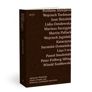 Agnieszka Wójcińska: Vesmír v kvapke vody. Rozhovory s prekliatymi reportérmi (prel. Patrik Oriešek, Absynt 2018)