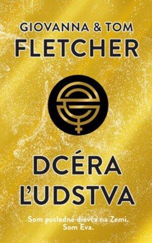 Giovanna Fletcher a Tom Fletcher: Dcéra ľudstva (Slovart 2019)