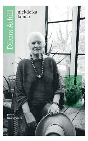 Diana Athill: Niekde ku koncu, 2019
