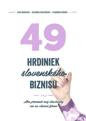 49 hrdiniek slovenského biznisu