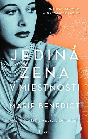 Marie Benedict: Jediná žena v miestnosti (preložila Denisa Ghaniová, Lindeni 2020)