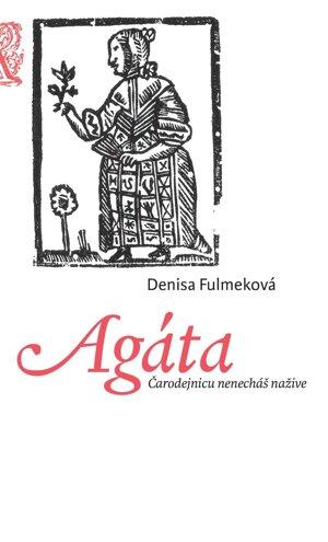 Agáta - Denisa Fulmeková (Slovart, 2020)