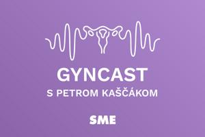 Podcast Gyncast so stálym hosťom Petrom Kaščákom.