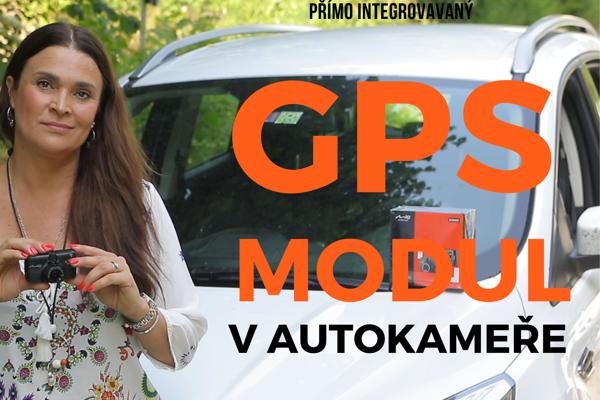 Víte, proč je tak důležitý GPS modul ve vaší autokameře?