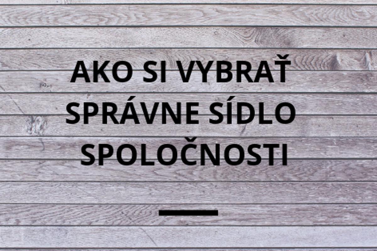 8fa58767b Ako si vybrať správne sídlo spoločnosti. Tu je návod - tlacovespravy.sme.sk