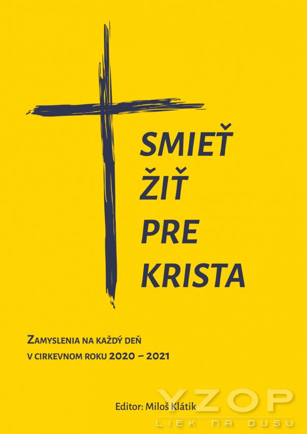 Smieť žiť pre Krista - Miloš Klátik