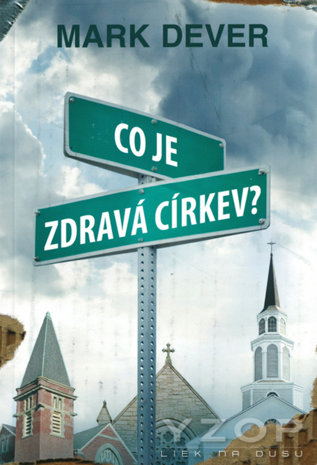 Co je zdravá církev - Mark Dever