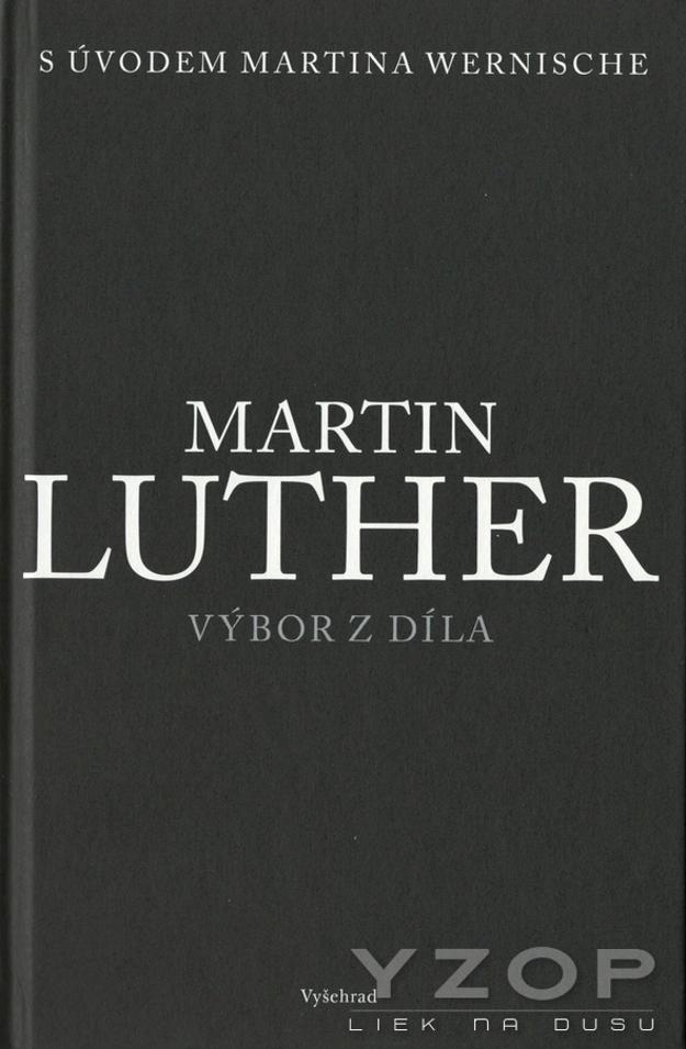 Martin Luther, výbor z díla - Martin Wernisch