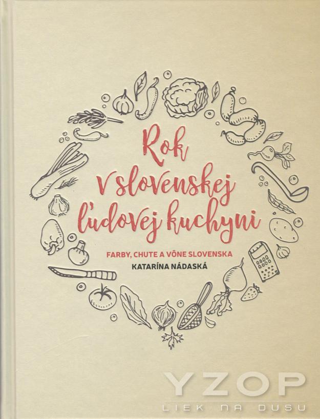 Rok v slovenskej ľudovej kuchyni - Katarína Nádaská