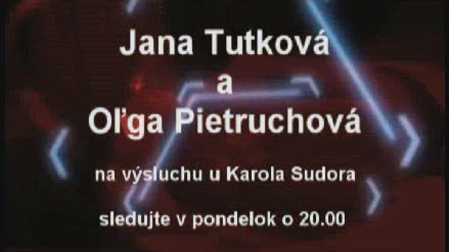 Jana Tutková a Oľga Pietruchová na výsluchu - upútavka